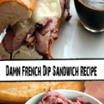 Damn French Dip Sandwich Recipe